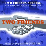 TWO FRIENDS Special Mix (hardcore digital reggae selection)