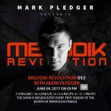 MELODIK REVOLUTION 053 WITH MARK PLEDGER