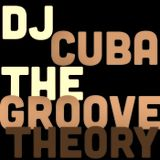 DJ CUBA - THE GROOVE THEORY (July 2nd 2013)