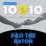 Soundwaves 10@10 #118: Pass the Baton!
