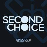 Second Choice D3EP Radio Show (Episode 8)