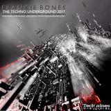 Frankie Bones - The Techno Underground 2017