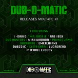 DUB-O-MATIC Records - Michael Exodus releases mixtape #1
