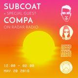 Subcoat w/ Special Guest Compa (Deep Medi) on Radar Radio May 2016