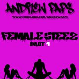 ANDREW PAPS - FEMALE STEEZ PART.1