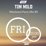 Weekend Party Mix #1 | Tim Milo