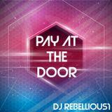 DJ Rebellious1 - Pay At The Door Mix