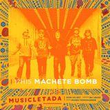 [MACHETE BOMB] - MUSICLETADA 2017