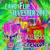 candyFlip ~ WE MEET FRIENDS @ Brückenkopf Silvester 2012 / 2013