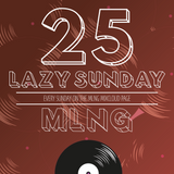 MLNG presents Lazy Sunday #25