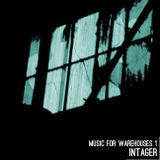 Music for Warehouses 1 - Mixed by Intager