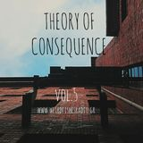 Theory of Consequence Vol.5