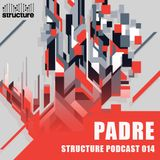 Padre - Structure Podcast 014