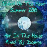 Shovel Up The Heat Summer 2018 House Mix