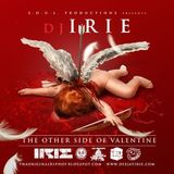 S.O.U.L. Productions Presents: DJ Irie - The Other Side Of Valentine