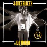 #ONCEAWEEK 0020 by DJ NOWO