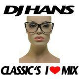 DJ HANS - CLASSICS I LOVE - MIX