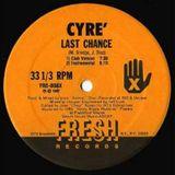 ''LAST CHANCE''- CYRE'