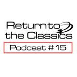 Return To The Classics #15 - Podcast