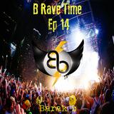 B Rave Time 2015 [Ep.14] - By Barak b
