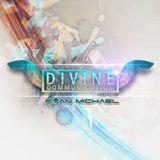 Ryan Michael pres. Divine Communication 089