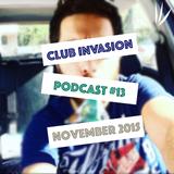 Club Invasion - Podcast #13 - November 2015