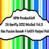 BPM ProductioN - DJ Barfly 2012 MixSet Vol.3 <Hunting The Fusion Sound> @ LUXY - Taipei Pulse Room