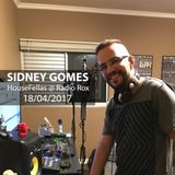 Sidney Gomes @ HouseFellas Radio Rox 18/04/2017