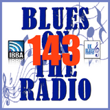 Blues On The Radio - Show 143