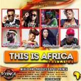 Dj Prince - This Is Africa [Vol.6]
