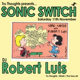Robert Luis Sonic Switch November 11th @ Green Door Store - 5 Hour DJ Set