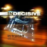 INDECISIVE - live mix by Badlydeclared