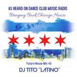FUTURE HOUSE MIX 40 [Bringing Back Chicago House]