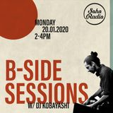 B Side Sessions with DJ Kobayashi (20/01/2020)