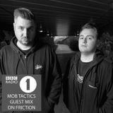 Mob Tactics - Friction Guest Mix (BBC Radio 1) (Sept 2015)