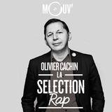 CERCLE ROUGE & MAJ TRAFYK - LA SELECTION RAP D'OLIVIER CACHIN SUR MOUV' RADIO