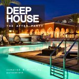 Deep House: The After Party