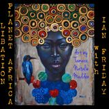 Libation Planet Africa with Ian Friday 3-24-17