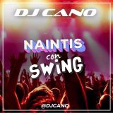 DJ Cano - Mix Naintis con Swing