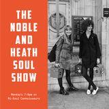 The Noble & Heath Soul Show w/ 30/07/2018