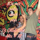 DJ Chak-on! Mix #18 - 80s relax, rock and pop