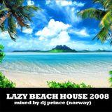 Lazy Beach House 2008