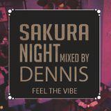 SAKURA NIGHT #2 [Mixed By Dennis] Feel The Vibe
