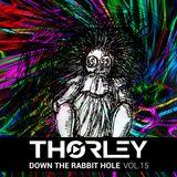 Thorley - Down The Rabbit Hole Vol 15