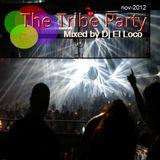 The Tribe Party - nov-2012 - by Dj El Loco