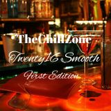 TheChillZone Twenty16 Smooth First Edition