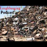 Laughbanging Podcast #52: Ferro-Velho