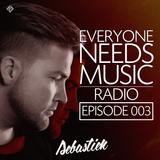 Everyone Needs Music RADIO | Episode 003