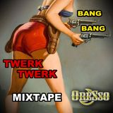 DJ Oresso - BANG BANG Twerk Twerk Mixtape - March 2014