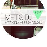METIS DJ - LIVE@F**KING HOUSE MUSIC#014[24.04.2014]